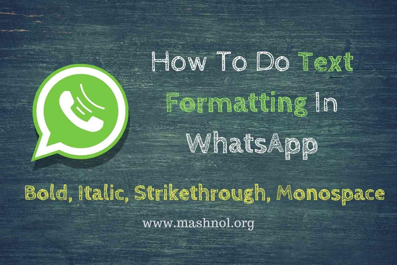 How To Use Bold Italic And Strikethrough Text On Whatsapp Mashnol