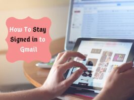 How To Stay Signed in to Gmail