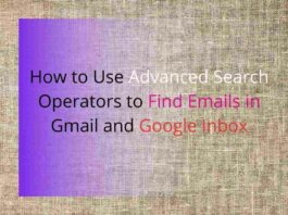 How to Use Advanced Search Operators to Find Emails in Gmail and Google Inbox
