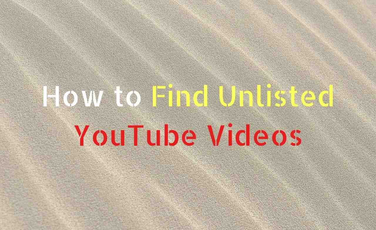 How to Find Unlisted YouTube Videos