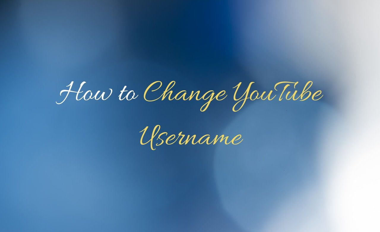 How to Change YouTube Username
