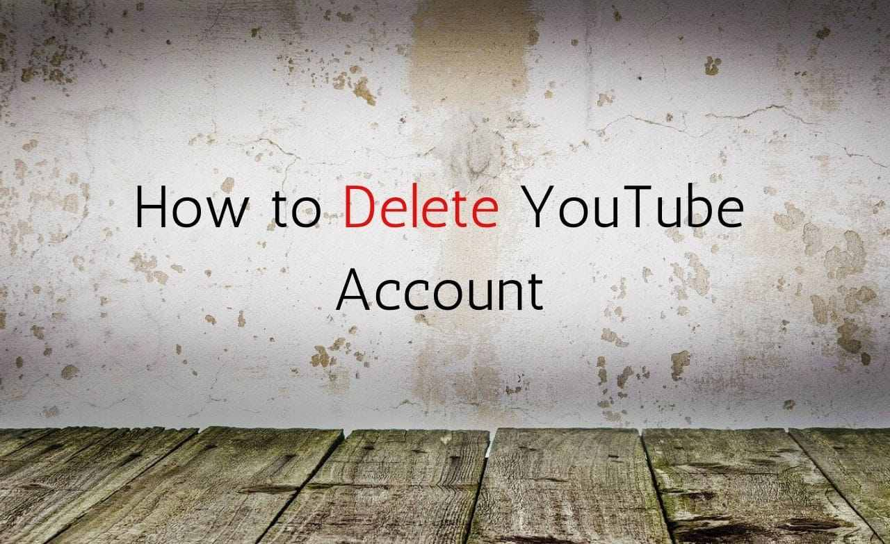 How to Delete YouTube Account