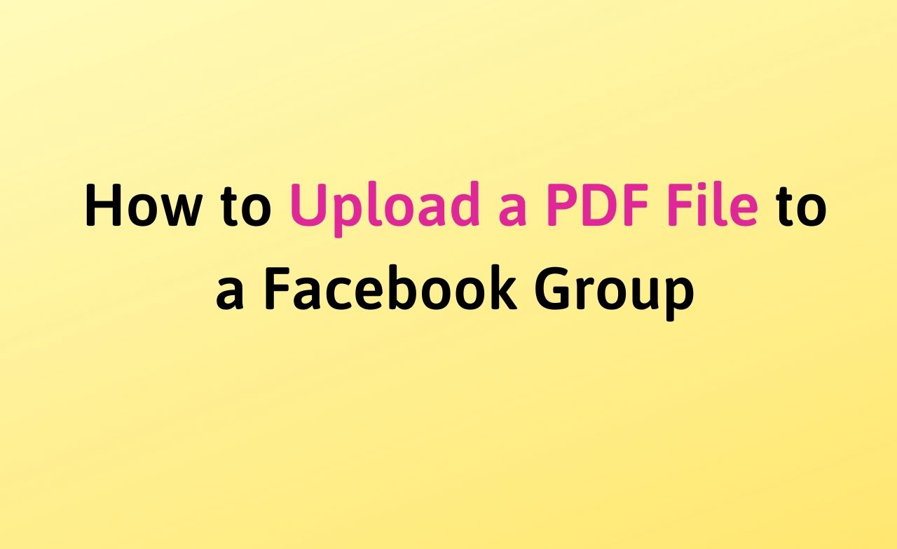 How to Upload a PDF File to a Facebook Group